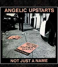 Angelic Upstarts - Not Just A Name, EP/7
