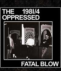OPPRESSED, THE - 1981/4 - Fatal Blow, EP/7