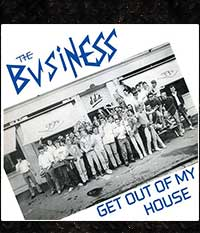 BUSINESS, THE - Get Out Of My House, EP/7