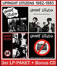 UPRIGHT CITIZENS 1982-1985, 3er LP-Paket + Bonus CD