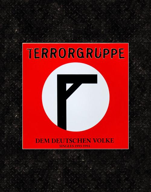 TERRORGRUPPE - Dem Deutschen Volke - Singles 1993-1994