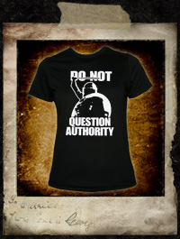 Do not question authority - Girlie Shirt