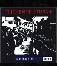 Fliehende Stürme/Substance Of Dream - Körper ohne Namen Split-CD