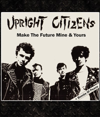 UPRIGHT CITIZENS - Make The Future Mine & Yours (+Bonus) CD-Digi