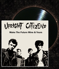 UPRIGHT CITIZENS - Make The Future..., LP/12