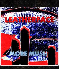 Leatherface - More mush, LP/12
