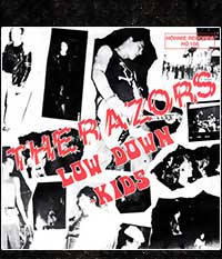 RAZORS - Low Down Kids, EP/7