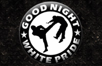 Good Night White Pride - Kick
