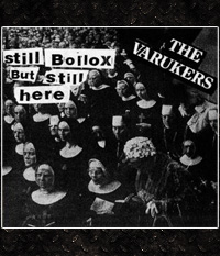 Varukers, The - Still Bollox But Still Here  CD